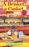 A Brisket, a Casket (A Deadly Deli Mystery, #1)