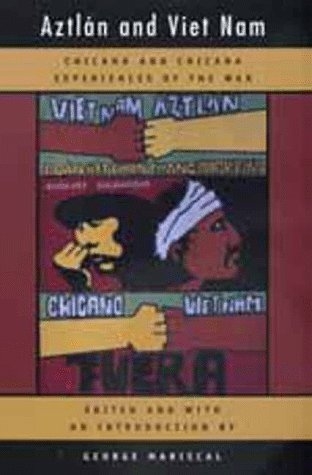 Aztlán and Viet Nam: Chicano and Chicana Experiences of the War