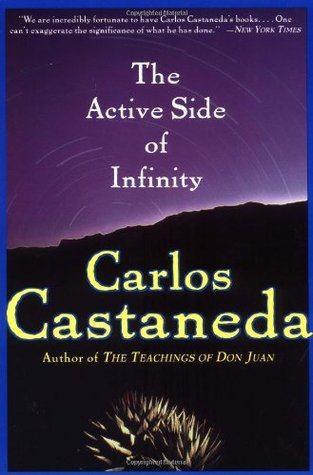 The Active Side of Infinity by Carlos Castaneda