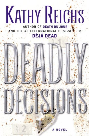 Deadly Décisions by Kathy Reichs