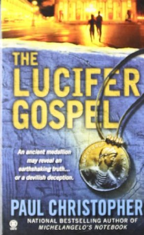 The Lucifer Gospel by Paul Christopher