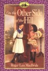 On the Other Side of the Hill (Little House: The Rocky Ridge Years, #4)