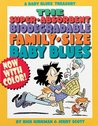 A Baby Blues Treasury: The Super-Absorbent, Biodegradable, Family-Size Baby Blues