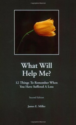 How Can I Help? / What Will Help Me? 12 things to do when someone you know suffers a loss / 12 things to remember when you have suffered a loss (two in one book)