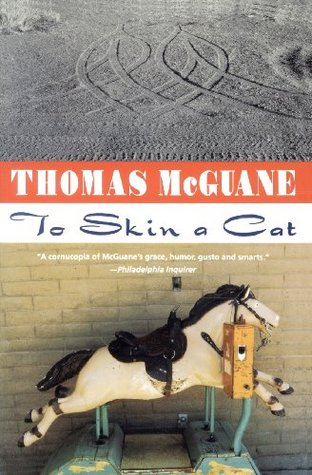 To Skin a Cat by Thomas McGuane