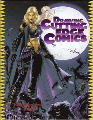 Drawing Cutting Edge Comics by Christopher Hart