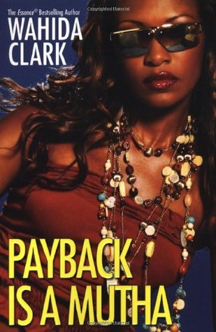 Payback Is a Mutha by Wahida Clark