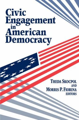 Civic Engagement in American Democracy by Theda Skocpol