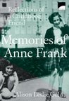 Memories Of Anne Frank: Reflections of a Girlhood Friend