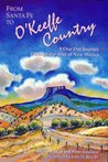 From Santa Fe to O'Keeffe Country: A One Day Journey Through the Soul of New Mexico
