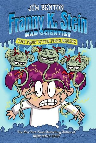 The Fran with Four Brains (Franny K. Stein, Mad Scientist, #6)