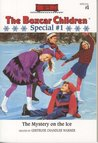 The Mystery on the Ice (The Boxcar Children Winter Special, #1)