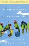 The Wild Parrots of Telegraph Hill: A Love Story . . . with Wings