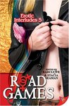 Road Games (Erotic Interludes, #5)