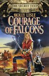 Courage of Falcons (The Secret Texts, #3)