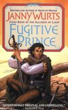 Fugitive Prince (Wars of Light and Shadow, #4)