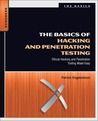 The Basics of Hacking and Penetration Testing: Ethical Hacking and Penetration Testing Made Easy
