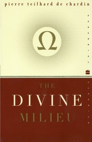 The Divine Milieu by Pierre Teilhard de Chardin