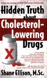 Hidden Truth About Cholesterol Lowering Drugs: How to Avoid Heart Disease Naturally