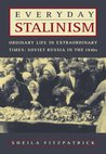 Everyday Stalinism: Ordinary Life in Extraordinary Times: Soviet Russia in the 1930s