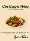 From Dying to Thriving ~ A Raw Food Adventure