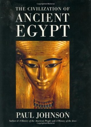 The Civilization of Ancient Egypt by Paul  Johnson