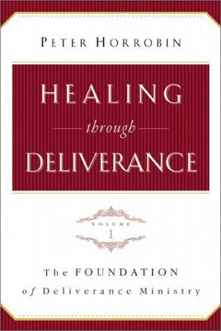 Healing through Deliverance, vol. 1: The Foundation of Deliverance Ministry