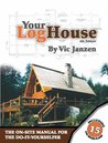 Your Log House: The On-Site Manual for the Do-It-Yourselfer
