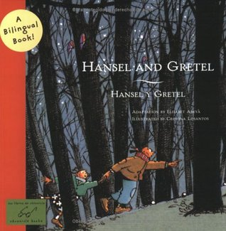 Hansel and Gretel/Hansel y Gretel: A Bilingual Book