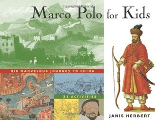 marco polo for kids his marvelous journey to china 21 activities by janis herbert reviews. Black Bedroom Furniture Sets. Home Design Ideas