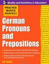 Practice Makes Perfect: German Pronouns and Prepositions (Practice Makes Perfect Series)