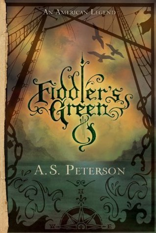 Fiddler's Green by A.S. Peterson