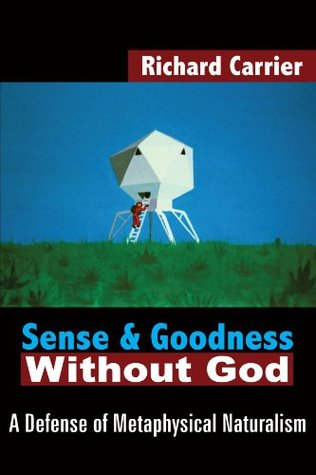 Sense And Goodness Without God A Defense Of Metaphysical Naturalism