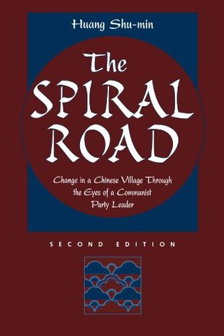 The Spiral Road: Change in a Chinese Village Through the Eyes of a Communist Party Leader