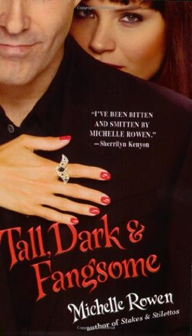 Tall, Dark & Fangsome by Michelle Rowen