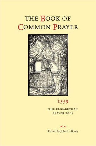 The Book of Common Prayer, 1559 by Church of England