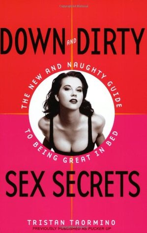 Down and Dirty Sex Secrets by Tristan Taormino