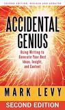 Accidental Genius: Using Writing to Generate Your Best Ideas, Insight, and Content