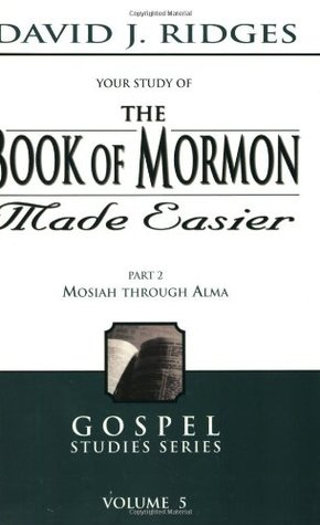 The Book of Mormon Made Easier Part 2 by David J. Ridges