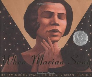 When Marian Sang by Pam Muñoz Ryan