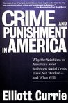 Crime and Punishment in America by Elliott Currie