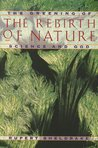 The Rebirth of Nature by Rupert Sheldrake