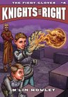 The Fiery Gloves (Knights of Right, #4)