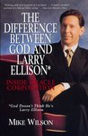 The Difference Between God and Larry Ellison* by Mike Wilson