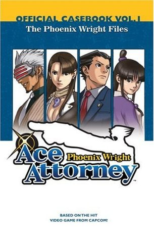 Phoenix Wright: Ace Attorney Official Casebook Vol.1 - The Phoenix Wright Files