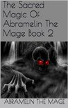 The Sacred Magic Of Abramelin The Mage Book 2