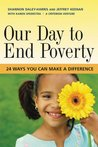Our Day to End Poverty: 24 Ways You Can Make a Difference (BK Currents (Paperback))
