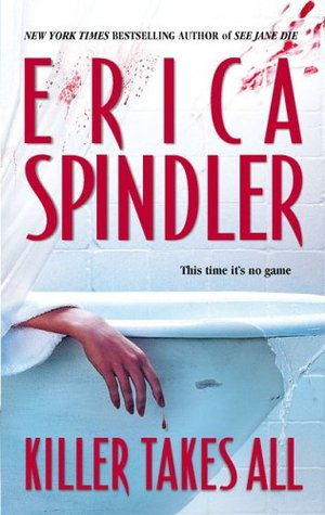 Killer Takes All by Erica Spindler