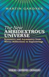 The New Ambidextrous Universe