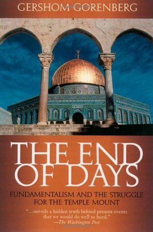 The End of Days: Fundamentalism and the Struggle for the Temple Mount